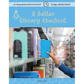A Better Library Checkout (21st Century Skills Innovation Library: Design a Better Worl)