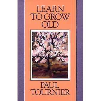Lär dig att åldras av Tournier & Paul
