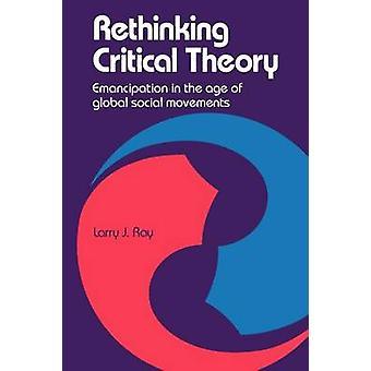 Rethinking kritisk teori frigörelse i en ålder av globala sociala rörelser av Ray & Larry J.