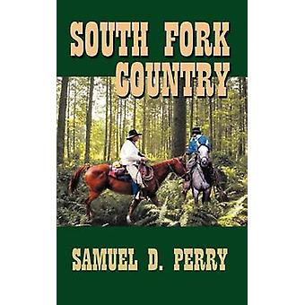 South Fork Country by Perry & Samuel D.