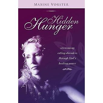 Hidden Hunger by Vorster & Maxine