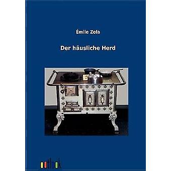 Der husliche Herd by Zola & Emile