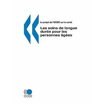 Le projet de lOCDE sur la sante Les soins de longue duree verser les personnes rapatriés par l'OCDE. Éditions de piéger par OCDE