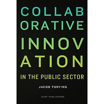 Collaborative Innovation - In the Public Sector by Jacob Torfing - 978