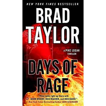 Days of Rage - A Pike Logan Thriller by Brad Taylor - 9780451467683 Bo