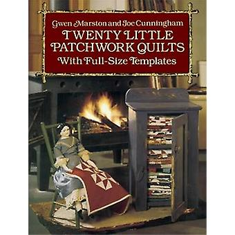 Twenty Little Patchwork Quilts - With Full-Size Templates by Gwen Mars