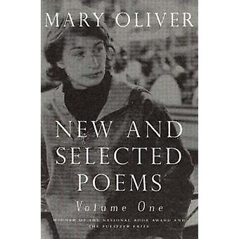 New and Selected Poems - v. 1 by Mary Oliver - 9780807068779 Book