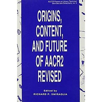 Origins - Content - and Future of AACR 2 Revised - 9780838934050 Book