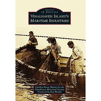 Vinalhaven Island's Maritime Industries by Cynthia Burns Martin - The