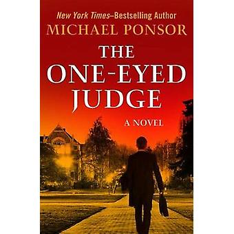 The One-Eyed Judge by Michael Ponsor - 9781504035255 Book