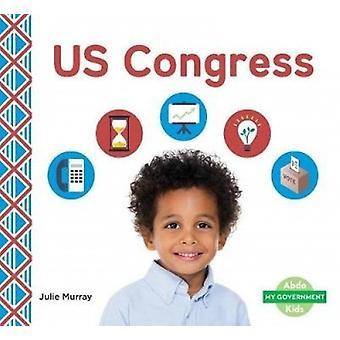 Us Congress by Julie Murray - 9781532104015 Book