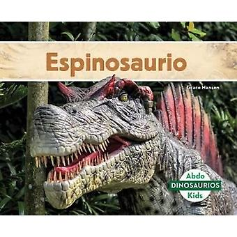 Espinosaurio (Spinosaurus) by Grace Hansen - 9781532106521 Book