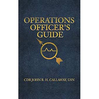 Operations Officer's Guide by John R.H. Callaway - 9781591141112 Book