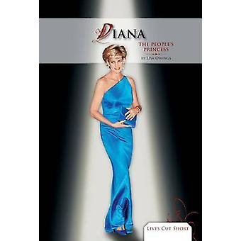 Diana - The People's Princess by Lisa Owings - 9781617835452 Book