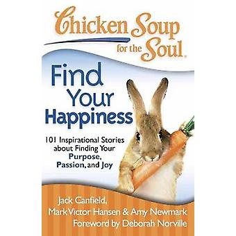 Chicken Soup for the Soul - Find Your Happiness - 101 Inspirational Sto