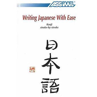 Writing Japanese with Ease - Kanji Stroke-by-Stroke by Catherine Garni