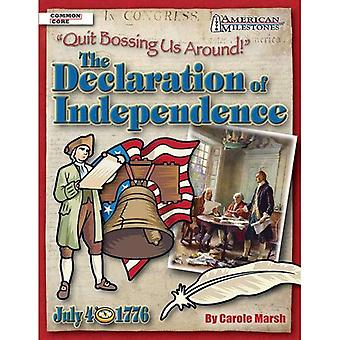 Stoppen met opdruk ons rond!: de verklaring van onafhankelijkheid (Amerikaanse mijlpalen (Gallopade International))