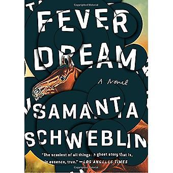 Fever Dream by Samanta Schweblin - 9780399184604 Book