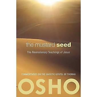 The Mustard Seed - The Revolutionary Teachings of Jesus by Osho - 9780