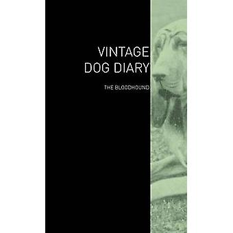 The Vintage Dog Diary  The Bloodhound by Various