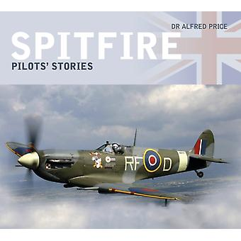 Spitfire Pilots Stories by Alfred Price