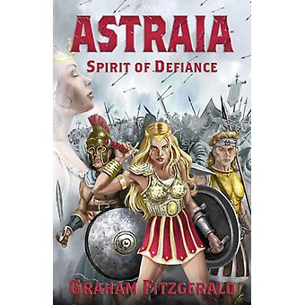 Astraia Spirit of Defiance by G I Fitzgerald