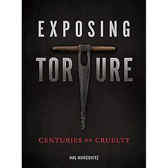 Exposing Torture: Centuries of Cruelty