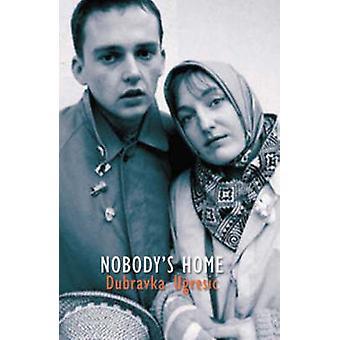 Nobodys Home by Dubravka Ugresic