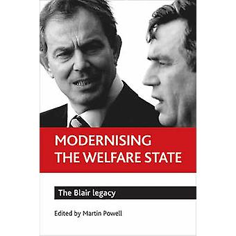 Modernizzare lo stato sociale The Blair legacy di Martin Powell