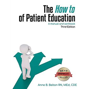 The How To of Patient Education by Belton & Anne