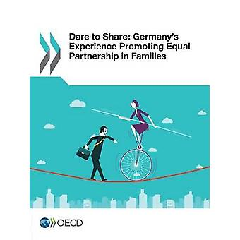 Dare to Share Germanys Experience Promoting Equal Partnership in Families by OECD
