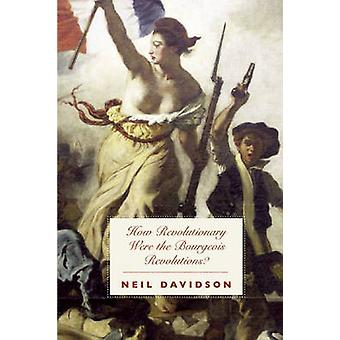 How Bourgeois Were the Bourgeois Revolutions - 9781608460670 Book