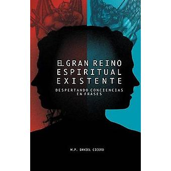 El Gran Reino Espiritual Existente Despertando Conciencias En Frases by Aranda & Daniel Cicero