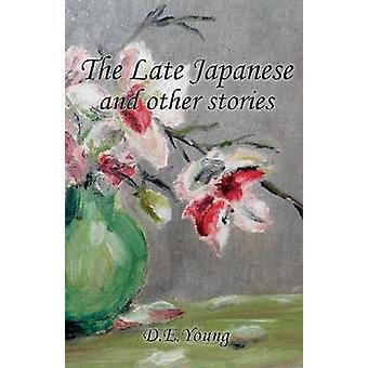 The Late Japanese and other stories by Young & D E