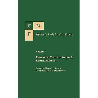 EMF Studies in Early Modern France. Vol. 7. Cultural Studies 2. Exemplary Essays by Rubin & David Lee