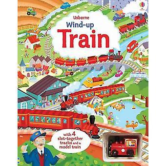 Wind-Up Train by Fiona Watt - Alistar - 9781409581796 Book