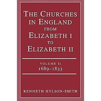 The Churches in England from Elizabeth I to Elizabeth II Vol. 2 16831833 by HylsonSmith & Kenneth