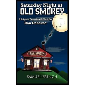 Saturday Night at Old Smokey by Osborne & Ron