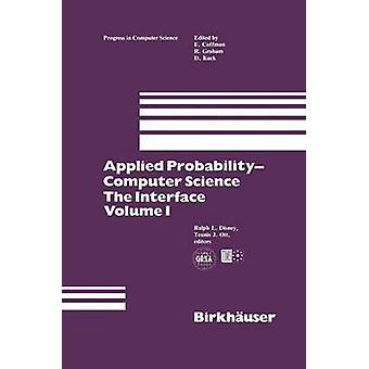 Applied ProbabilityComputer Science The Interface Volume 1 by Disney & Ralph L.