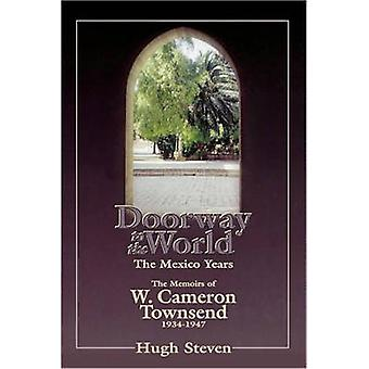 Doorway to the World Mexico by Steven & Hugh