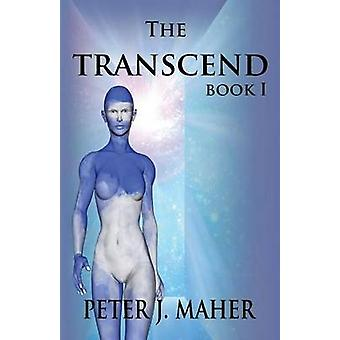 The Transcend Book I by Maher & Peter J.