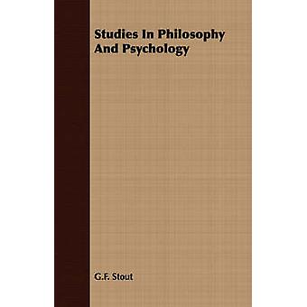 Studies In Philosophy And Psychology by Stout & G.F.