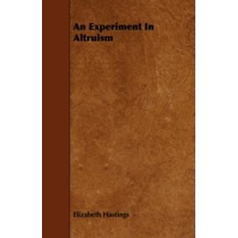 An Experiment in Altruism by Hastings & Elizabeth