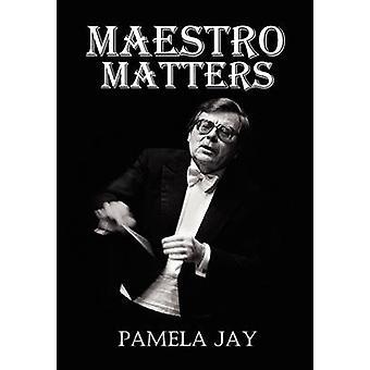 Maestro Matters by Jay & Pamela