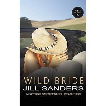 Wild Bride by Sanders & Jill