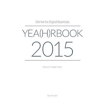 Center for Digital Business Yeahrbook 2015 by Nappo & Manuel P.