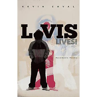 L-Vis Lives - Racemusic Poems by Kevin Coval - 9781608461516 Book