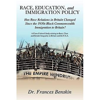 Race Education and Immigration Policy by Benskin & Frances