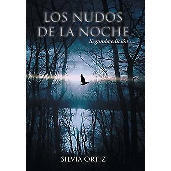 Los nudos de la noche Segunda edicin by Ortiz & Silvia