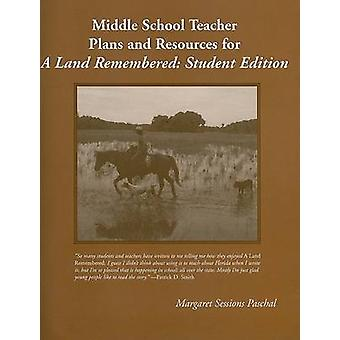 Middle School Teacher Plans and Resources for A Land Remembered Student Edition by Paschal & Margaret Sessions
